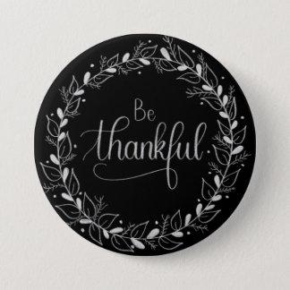Seien Sie dankbarer Handlettered Tafel-Knopf Runder Button 7,6 Cm