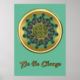 Seien Sie das Änderungs-grünes Goldkeltische Poster