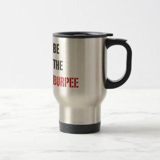 Seien Sie das Burpee - Rot und Schwarzes Reisebecher