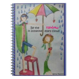 Seien Sie der Regenbogen in jemand anderes Wolke Spiral Notizblock