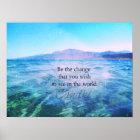 Seien Sie die Änderung, die Sie in der Welt sehen  Poster