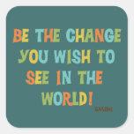 Seien Sie die Änderung, die Sie sehen möchten Quadrataufkleber