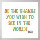Seien Sie die Änderung, die Sie sehen möchten Poster