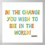 Seien Sie die Änderung, die Sie sehen möchten Posterdruck