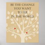 Seien Sie die Änderung, die Sie wollen, um im Welt Posterdruck