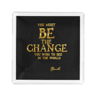 Seien Sie die Änderung - Gandhi inspirierend Acryl Tablett