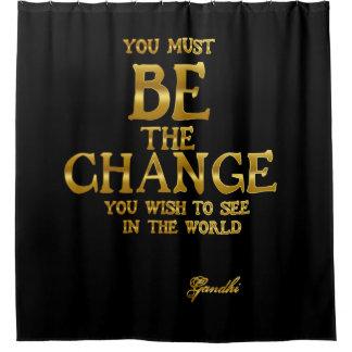 Seien Sie die Änderung - Gandhi inspirierend Duschvorhang