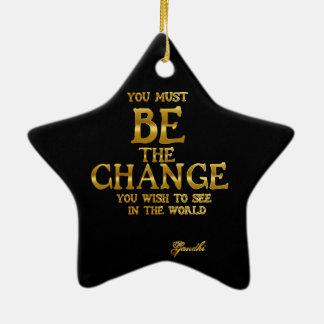 Seien Sie die Änderung - Gandhi inspirierend Keramik Ornament
