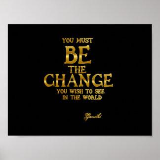 Seien Sie die Änderung - Gandhi inspirierend Poster