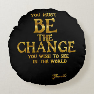Seien Sie die Änderung - Gandhi inspirierend Rundes Kissen