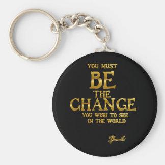 Seien Sie die Änderung - Gandhi inspirierend Schlüsselanhänger