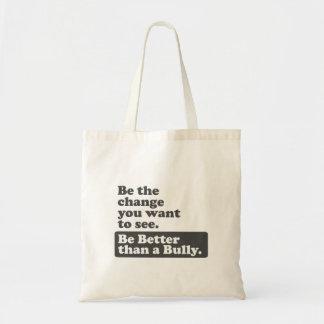 Seien Sie die Änderung: Seien Sie besser als ein Tragetasche