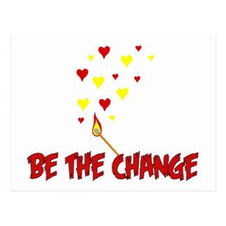 Seien Sie die Änderungs-Flamme Postkarte