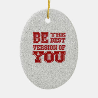 Seien Sie die beste Version von Ihnen Keramik Ornament
