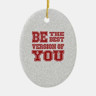 Seien Sie die beste Version von Ihnen Ovales Keramik Ornament