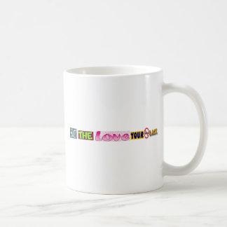 Seien Sie die Liebe Ihr Tyrann-Mangel Kaffeetasse