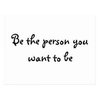 Seien Sie die Person, die Sie zur Seinpostkarte Postkarte