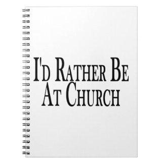 Seien Sie eher an der Kirche Notizblock