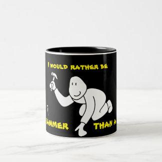 Seien Sie eher ein Hammer, Kaffee-Tasse Zweifarbige Tasse
