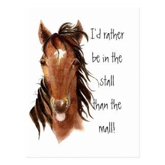 Seien Sie eher im Stall als Mall-PferdeSpaß Postkarte