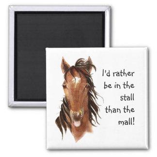Seien Sie eher im Stall als Mall-PferdeSpaß Quadratischer Magnet