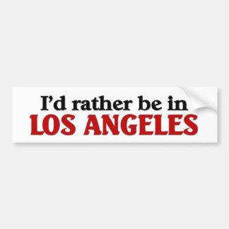 Seien Sie eher in Los Angeles Autoaufkleber