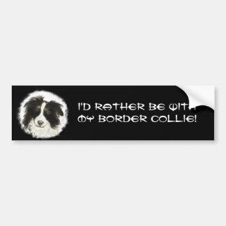 Seien Sie eher mit meinem Border-Collie-Schoßhund- Autoaufkleber
