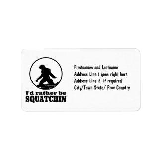 Seien Sie eher Squatchin Adress Aufkleber