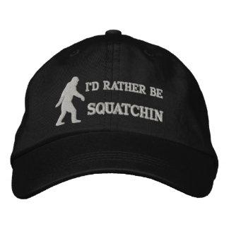 Seien Sie eher squatchin Bestickte Baseballkappe