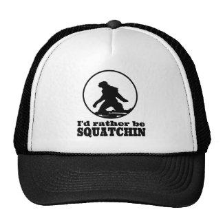 Seien Sie eher Squatchin Baseballkappen