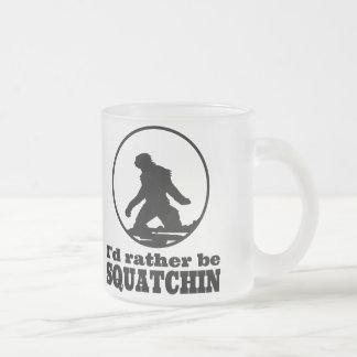 Seien Sie eher Squatchin Matte Glastasse