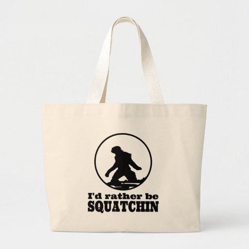 Seien Sie eher Squatchin Einkaufstasche
