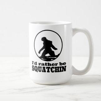 Seien Sie eher Squatchin Tee Tassen