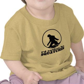Seien Sie eher Squatchin T Shirt