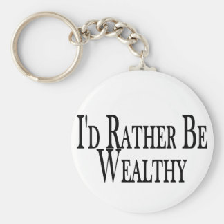 Seien Sie eher wohlhabend Schlüsselanhänger