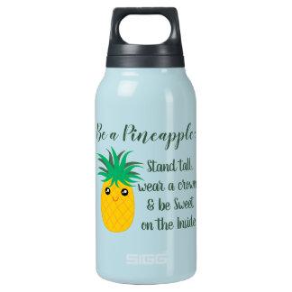 Seien Sie ein Ananas-Inspirational motivierend Isolierte Flasche