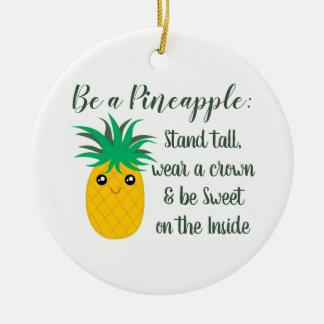 Seien Sie ein Ananas-Inspirational motivierend Keramik Ornament