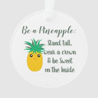 Seien Sie ein Ananas-Inspirational motivierend Ornament