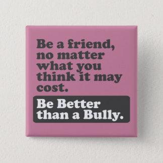 Seien Sie ein Freund: Seien Sie besser als ein Quadratischer Button 5,1 Cm