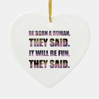 Seien Sie ein Mensch geboren, sagten sie Keramik Herz-Ornament