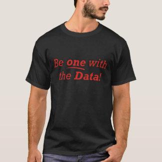 Seien Sie ein mit den Daten! T-Shirt