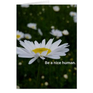 Seien Sie ein netter Mensch, die weißen Karte
