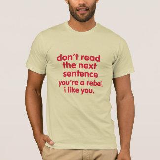 seien Sie ein rebellischer lustiger T - T-Shirt