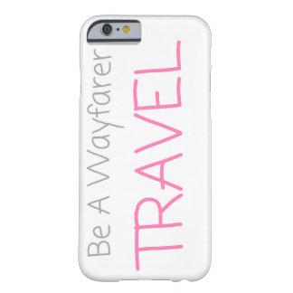 """""""Seien Sie ein Wayfarer-"""" Telefon-Kasten Barely There iPhone 6 Hülle"""