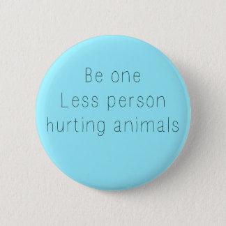Seien Sie ein weniger Person, die Tier-Knopf Runder Button 5,7 Cm