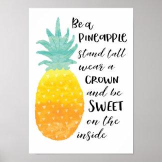 Seien Sie eine Ananas Poster