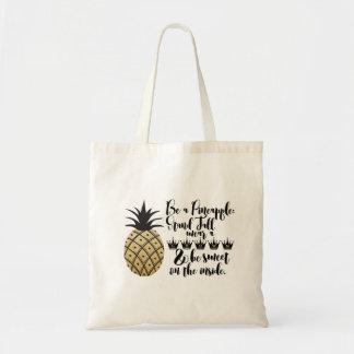 Seien Sie eine Ananas Tragetasche