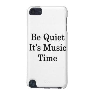 Seien Sie es ist Musik-Zeit ruhig iPod Touch 5G Hülle