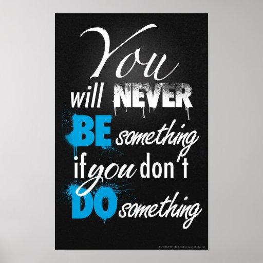 Seien Sie etwas, tun Sie etwas Plakat