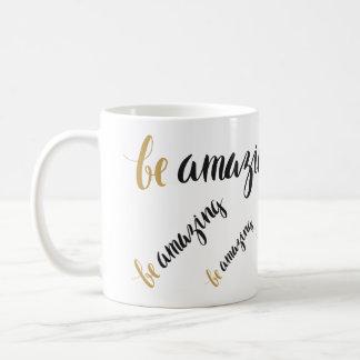 """""""Seien Sie fantastische"""" Tasse"""